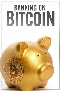 Watch Banking on Bitcoin Online Free in HD