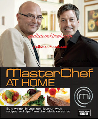 MASTER CHEF AT HOME - Be A Winner In Your Own Kitchen With Recipes And Tips From The Television Series
