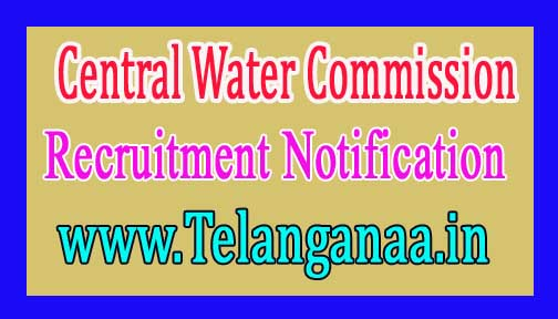 Central Water Commission – CWC Recruitment Notification 2017