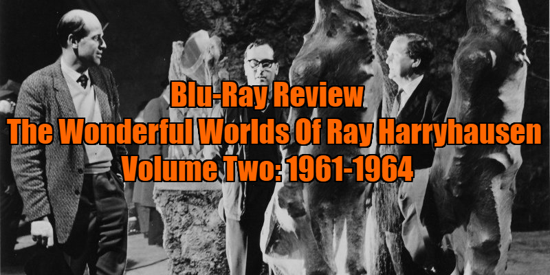 THE WONDERFUL WORLDS OF RAY HARRYHAUSEN: VOLUME TWO (1961-64) review