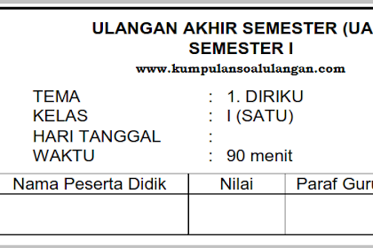 Soal PAS/ UAS Kelas 1 Tema 1 Semester 1
