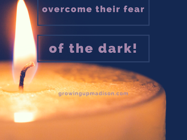Helping Your Child Overcome Their Fear of the Dark