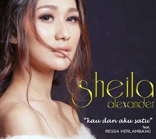 Lirik Lagu Sheila Alexander ft Ressa Herlambang Kau Dan Aku Satu