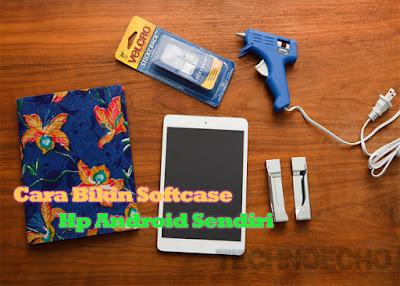 Mungkin kini anda mulai bosan dengan softcase smartphone yang kurang unik Nih Cara Membuat Softcase Hp Android Sendiri | DIY Tutorial Android