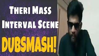 Theri Interval Mass Scene Dubsmash Dharmik Lee