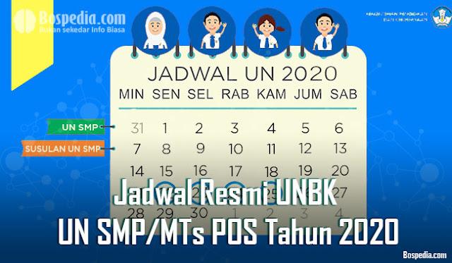 Jadwal Resmi UNBK dan UN SMP/MTs Berdasarkan POS Tahun 2020
