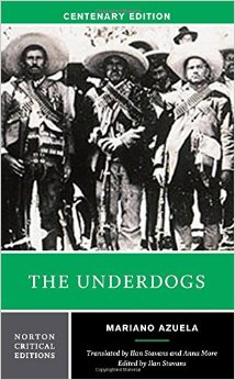 "azuela the underdogs essay Mariano azuela's novel ""los de abajo"", titled ""the underdogs"" by enrique munguía jr, in his english translation, has been hailed as the novel of the mexican revolution."