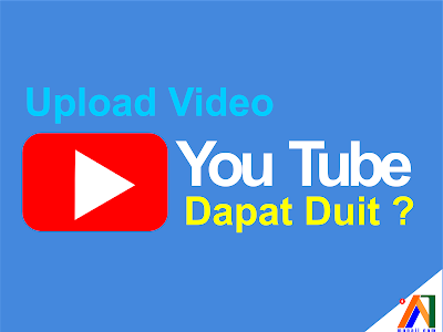 Apakah Upload Video Ke YouTube dapat Duit ?