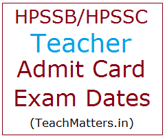 image : HPSSSB Teacher Admit Card & Exam Dates 2018 - HPSSC @ TeachMatters