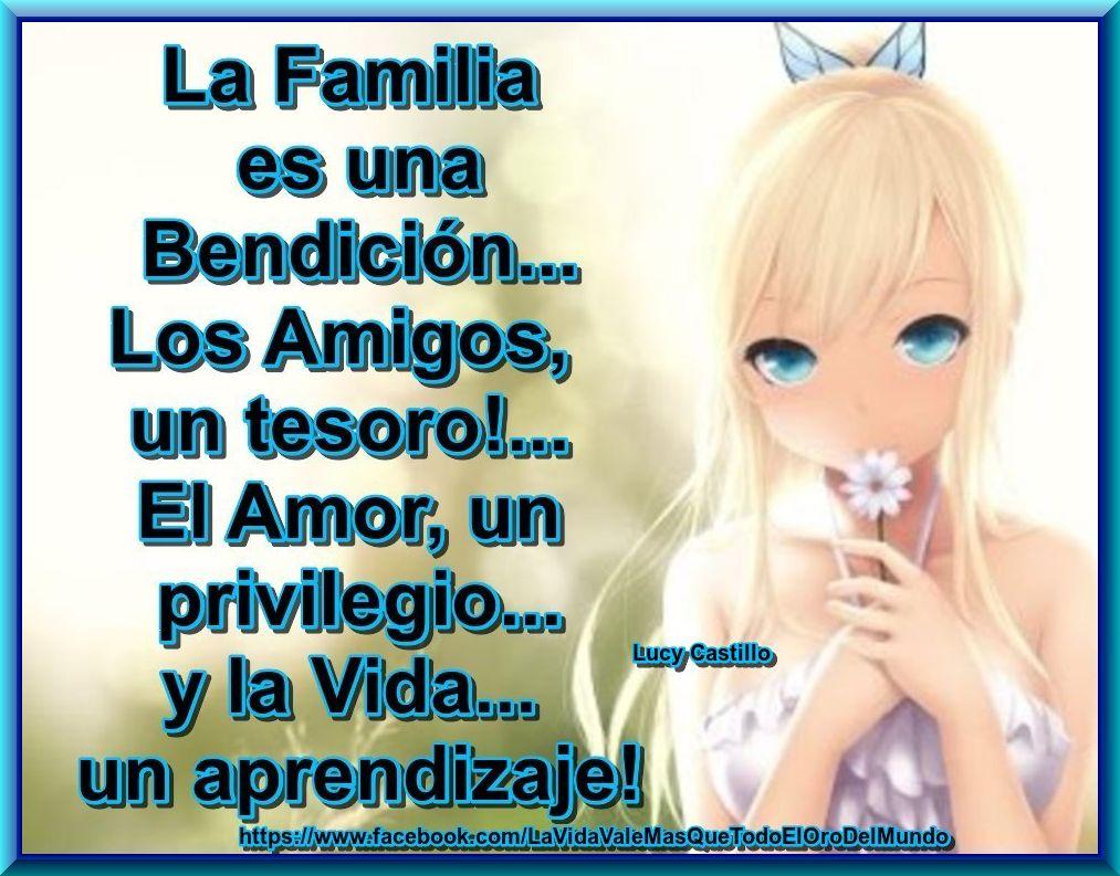 La Familia Es Una Bendicion Los Amigos Un Tesoro El Amor Un