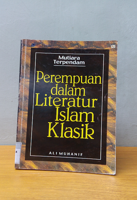 PEREMPUAN DALAM LITERATUR ISLAM KLASIK, Ali Muhanif