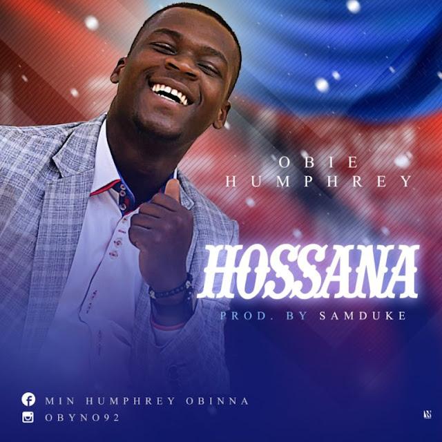 Music: Obie Humphrey – Hossana (prod. by SamDuke)