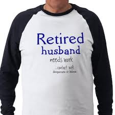 RETIRED HUSBAND