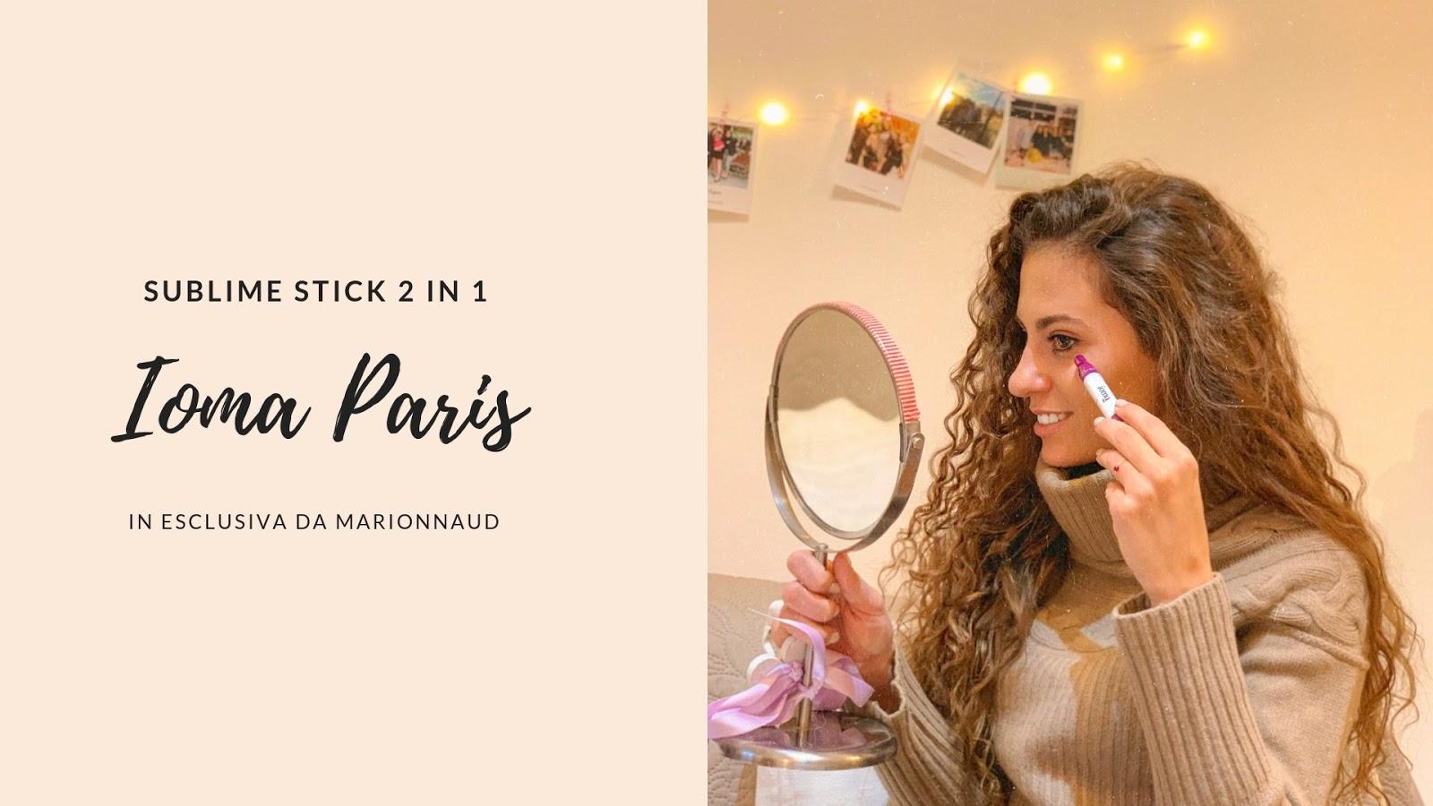 Sublime Stick 2 In 1 Di Ioma Paris Esclusiva Marionnaud