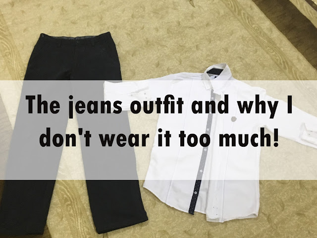 The jeans outfit and why I don't wear it too much!