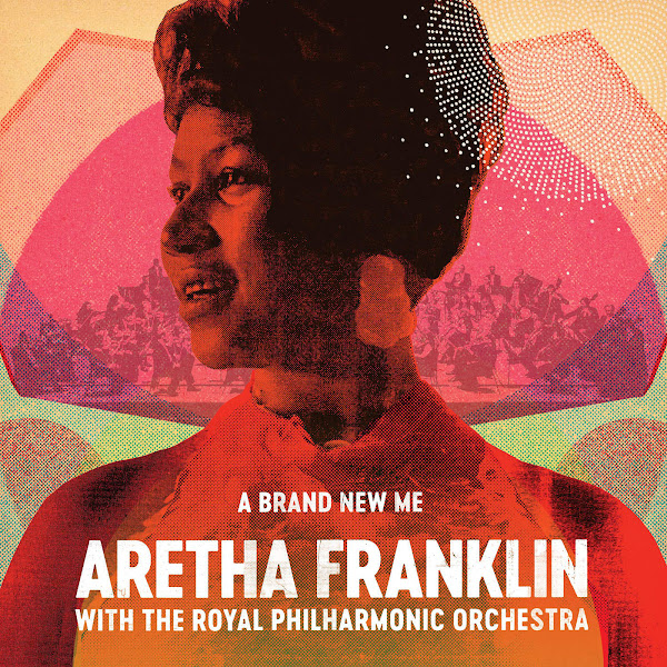 Aretha Franklin - A Brand New Me: Aretha Franklin (with the Royal Philharmonic Orchestra) Cover