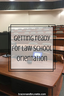 preparing for orientation | brazenandbrunette.com