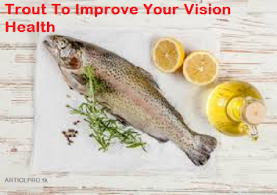 نتيجة بحث الصور عن Trout To Improve Your Vision Health""