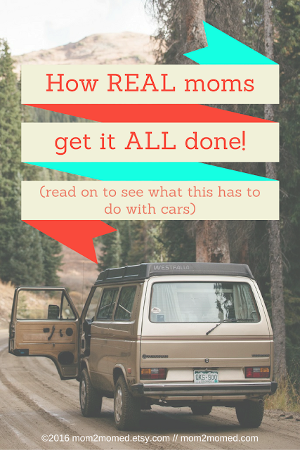 Mom2MomEd Blog: How real moms get it all done