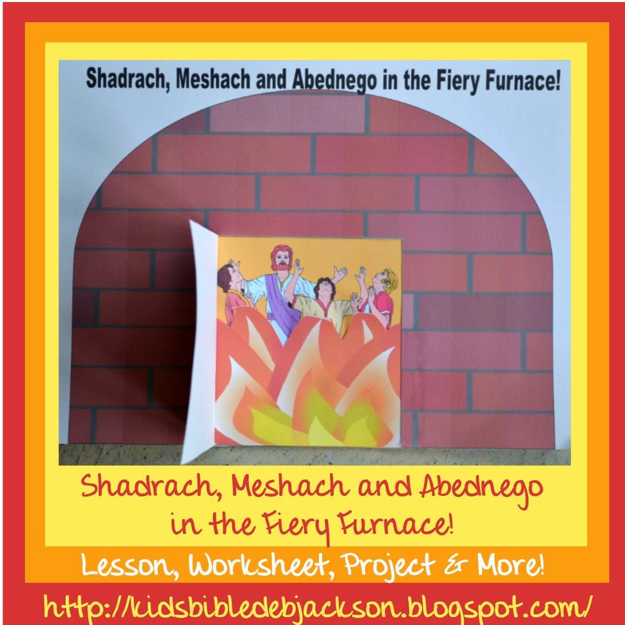 http://kidsbibledebjackson.blogspot.com/2014/05/shadrach-meshach-and-abednego-fiery.html