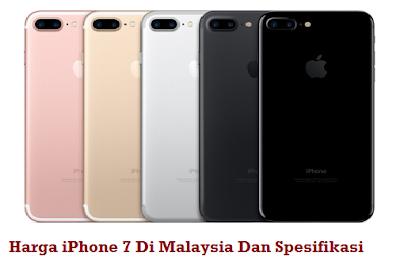 Harga IPhone 7 Di Malaysia Dan Spesifikasi