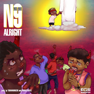 N9 – Alright (Prod. by Tubhani Muzik & SwanzyBeatz)