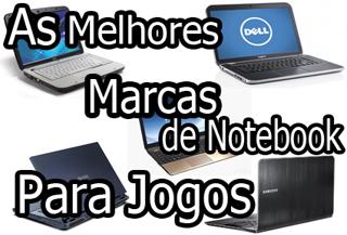 as melhores marcas de notebooks para jogos
