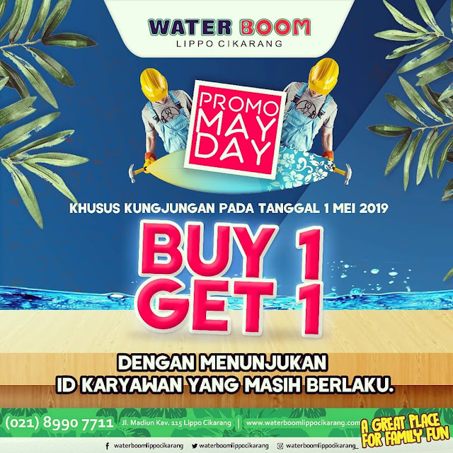 #WaterBoomLippoCikarang - #Promo Mayday Buy 1 Get 1 Free Untuk Karyawan (01 Mei 2019)