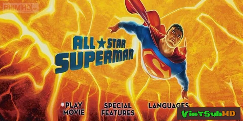 Phim Siêu Nhân Trở Lại Trailer VietSub HD | All Star Superman 2011