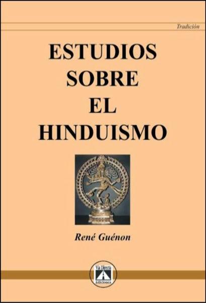 René Guenón - Estudios sobre el Hinduismo