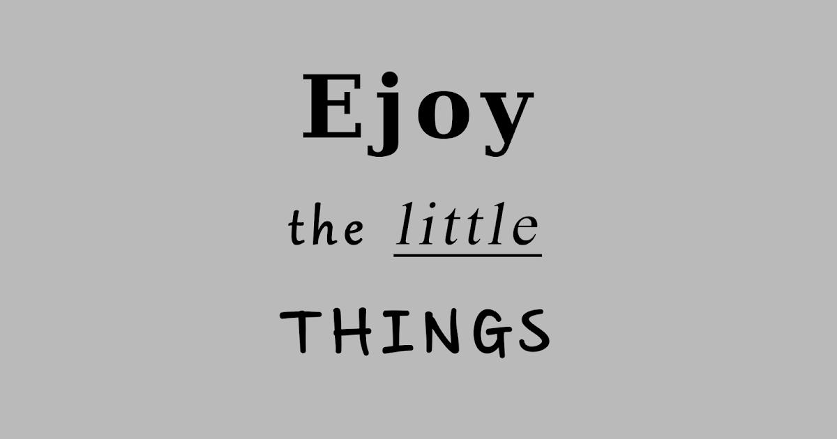 Vaak Mooie zin over het leven: Enjoy the little things | Mooie Leuke  PY56