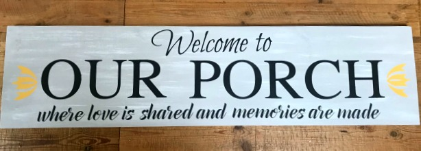 welcome to our porch sign