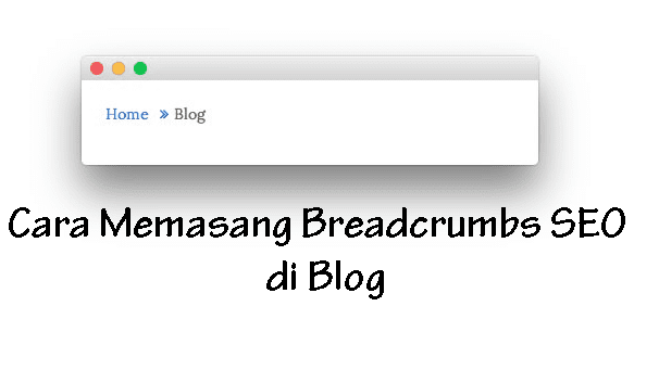 Memasang breadcrumb Blog SEO Friendly