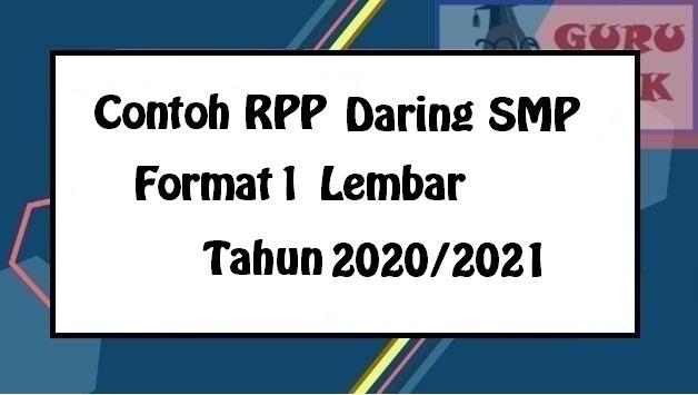 Contoh Rpp Daring Smp Format 1 Lembar Terbaru 2020 2021 Guru Baik