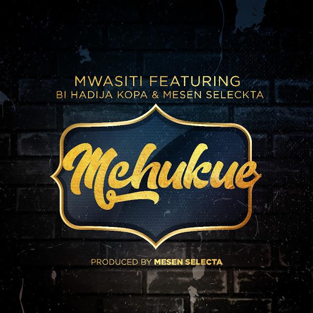 Mwasiti Ft. Khadija Kopa & Mesen Selekta - Mchukue