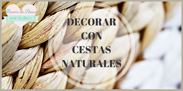 Decorar con cestas naturales-Westwing-By Ana Oval