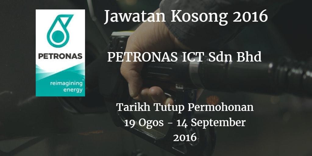 Jawatan Kosong PETRONAS ICT Sdn Bhd 19 Ogos - 14 September 2016