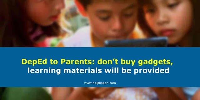 DepEd to Parents: don't buy gadgets, learning materials will be provided
