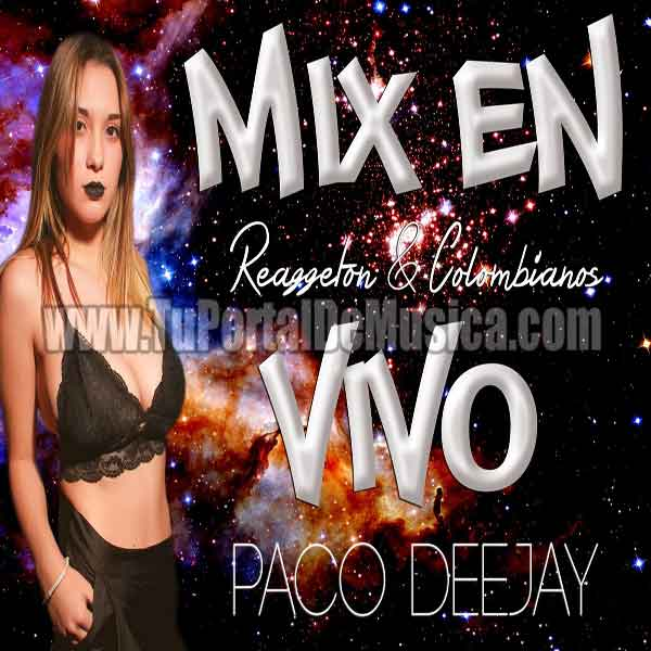 Paco DeeJay Reggaeton y Colombianos Mix (2018)