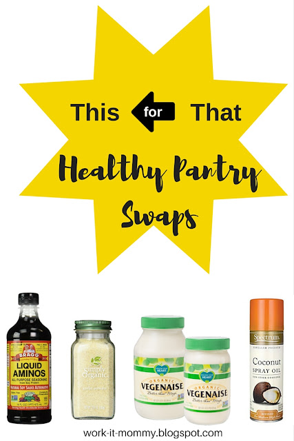 This for That // healthy pantry swaps
