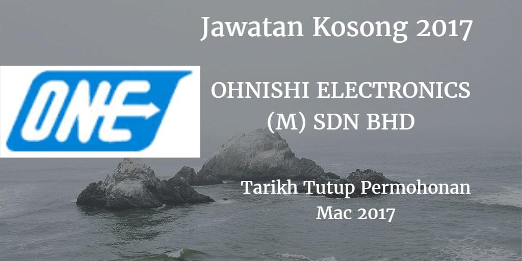 Jawatan Kosong OHNISHI ELECTRONICS (M) SDN BHD Mac 2017