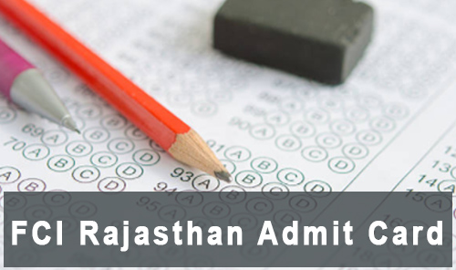 fci rajasthan admit card 2017 watchman fciregionaljobs.com