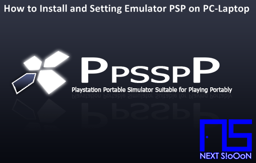 How to Install and Setting Emulator Playstation Portable (PSP) PPSSPP, Guide to Install, Information on How to Install and Setting Emulator Playstation Portable (PSP) PPSSPP, How to Install and Setting Emulator Playstation Portable (PSP) PPSSPP, How to Install and Setting Emulator Playstation Portable (PSP) PPSSPP, Install, Game and Software on Laptop PCs, How to Install and Setting Emulator Playstation Portable (PSP) PPSSPP Games and Software on Laptop PCs, Guide to Installing Games and Software on Laptop PCs, Complete Information How to Install and Setting Emulator Playstation Portable (PSP) PPSSPP Games and Software on Laptop PCs, How to Install and Setting Emulator Playstation Portable (PSP) PPSSPP Games and Software on Laptop PCs, Complete Guide on How to Install and Setting Emulator Playstation Portable (PSP) PPSSPP Games and Software on Laptop PCs, Install File Application Autorun Exe, Tutorial How to Install and Setting Emulator Playstation Portable (PSP) PPSSPP Autorun Exe Application, Information on How to Install and Setting Emulator Playstation Portable (PSP) PPSSPP File Application Autorun Exe, Pandua Tutorial How to Install and Setting Emulator Playstation Portable (PSP) PPSSPP Autorun Exe File Application, How to Install and Setting Emulator Playstation Portable (PSP) PPSSPP Autorun Exe File Application, How to Install and Setting Emulator Playstation Portable (PSP) PPSSPP Autorun Exe File Application with Pictures.