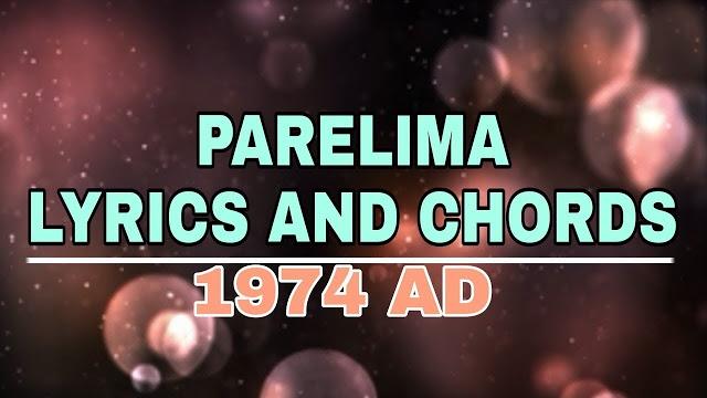 Parelima 1974 AD Lyrics and Guitar Chords