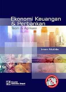 Ekonomi Keuangan & Perbankan (Teori & Aplikasi)