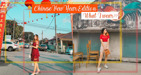 Chinese New Year Edition - What I Wear?