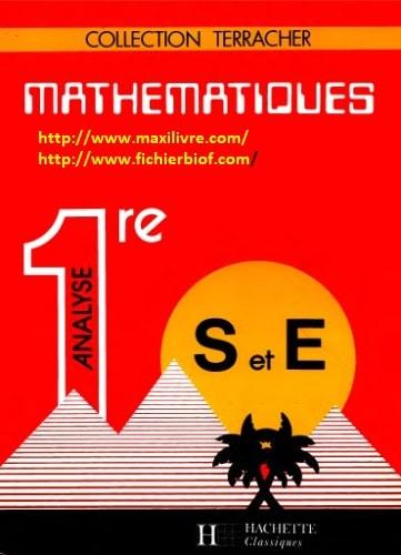Mathématiques 1 ère S et E : Analyse