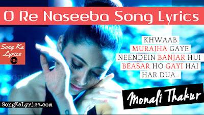 o-re-naseeba-lyrics-hindi-song-by-monali-thakur
