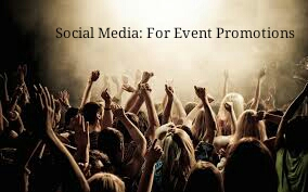 Social Media Marketing Tips For Event Promotions and marketing