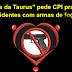 """""""Vítimas da Taurus"""" pede CPI pra apurar acidentes com armas de fogo"""